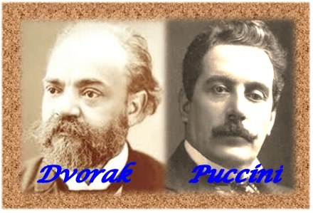 Dvorak and Puccini